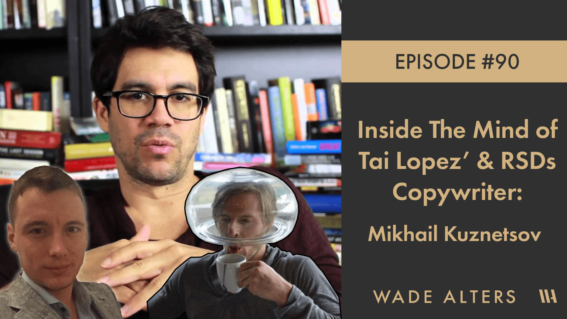 Inside The Mind of Tai Lopez's Copywriter: Mikhail Kuznetsov